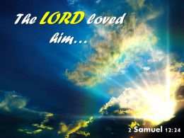 2 Samuel 12 24 The LORD Loved Him Powerpoint Church Sermon