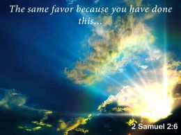 2 Samuel 2 6 The Same Favor Because Powerpoint Church Sermon
