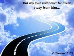 2 Samuel 7 15 But my love will never PowerPoint Church Sermon