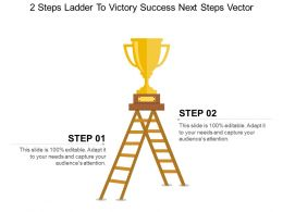 2 Steps Ladder To Victory Success Next Steps Vector Ppt Design