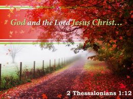 2 Thessalonians 1 12 God And The Lord Jesus Christ Powerpoint Church Sermon
