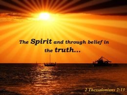 2 Thessalonians 2 13 The Spirit And Through Belief Powerpoint Church Sermon