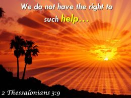2 Thessalonians 3 9 We Do Not Have The Right Powerpoint Church Sermon