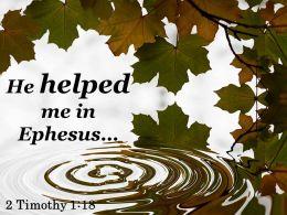 2 Timothy 1 18 He Helped Me In Ephesus Powerpoint Church Sermon
