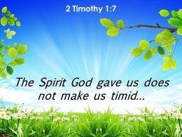 2 Timothy 1 7 The Spirit God Gave Us Powerpoint Church Sermon