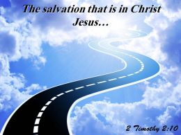 2 Timothy 2 10 The Salvation That Is In Christ Powerpoint Church Sermon