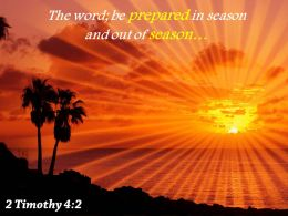 2 Timothy 4 2 The Word Be Prepared In Season Powerpoint Church Sermon