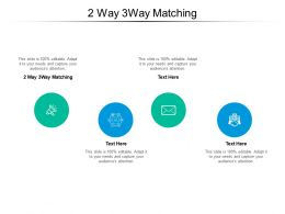 2 Way 3way Matching Ppt Powerpoint Presentation Show Mockup Cpb