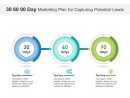 30 60 90 Day Marketing Plan For Capturing Potential Leads Infographic Template