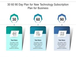 30 60 90 Day Plan For New Technology Subscription Plan For Business Infographic Template