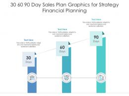 30 60 90 Day Sales Plan Graphics For Strategy Financial Planning Infographic Template