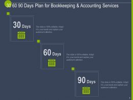 30 60 90 Days Plan For Bookkeeping And Accounting Services Ppt Powerpoint Presentation Tips