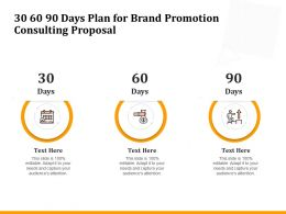 30 60 90 Days Plan For Brand Promotion Consulting Proposal Ppt Format