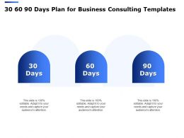 30 60 90 Days Plan For Business Consulting Templates Ppt Powerpoint Presentation Icon