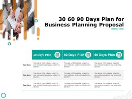 30 60 90 Days Plan For Business Planning Proposal Ppt Powerpoint Presentation Visual Aids Slides
