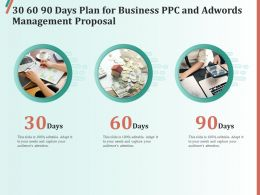 30 60 90 Days Plan For Business PPC And AdWords Management Proposal Ppt Templates