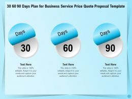 30 60 90 Days Plan For Business Service Price Quote Proposal Template Ppt File Format Ideas