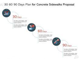 30 60 90 Days Plan For Concrete Sidewalks Proposal Ppt Powerpoint Presentation Guidelines