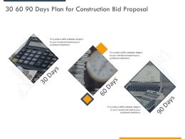 30 60 90 Days Plan For Construction Bid Proposal Ppt Powerpoint Presentation File Rules