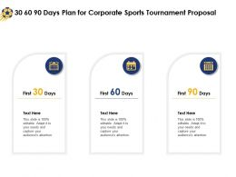 30 60 90 Days Plan For Corporate Sports Tournament Proposal Ppt Powerpoint Deck