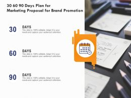 30 60 90 Days Plan For Marketing Proposal For Brand Promotion Ppt Powerpoint Presentation