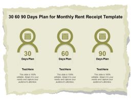 30 60 90 Days Plan For Monthly Rent Receipt Template Ppt Powerpoint Outline Templates