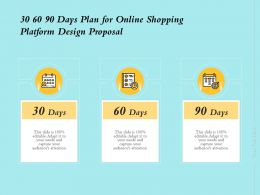 30 60 90 Days Plan For Online Shopping Platform Design Proposal Ppt Powerpoint Rules