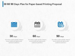 30 60 90 Days Plan For Paper Based Printing Proposal Ppt Powerpoint Presentation Show