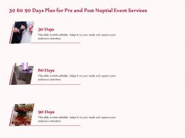 30 60 90 Days Plan For Pre And Post Nuptial Event Services Ppt Template