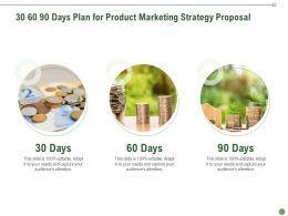 30 60 90 Days Plan For Product Marketing Strategy Proposal Ppt Presentation Slides Inspiration
