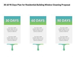 30 60 90 Days Plan For Residential Building Window Cleaning Proposal Ppt Example