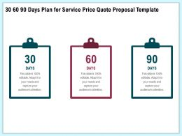 30 60 90 Days Plan For Service Price Quote Proposal Template Ppt File Slides