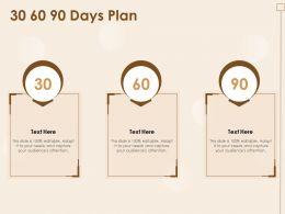 30 60 90 Days Plan N352 Powerpoint Presentation Aids