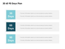 30 60 90 Days Plan Planning L33 Ppt Powerpoint Presentation Example
