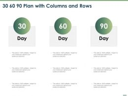 30 60 90 Plan With Columns And Rows Ppt Powerpoint Presentation Graphics