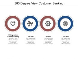 360 Degree View Customer Banking Ppt Powerpoint Presentation Layouts Example Cpb