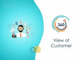 360 Degree View Of Customer Powerpoint Presentation Slides