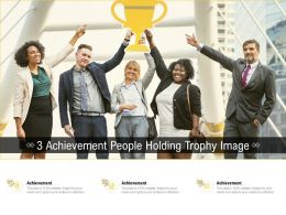 3 Achievement People Holding Trophy Image