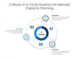 3 Arrows In A Circle Graphics For Network Capacity Planning Infographic Template