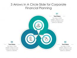 3 Arrows In A Circle Slide For Corporate Financial Planning Infographic Template