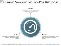 3 Business Acceleration Icon Powerpoint Slide Design