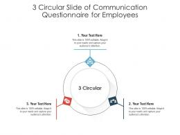 3 Circular Slide Of Communication Questionnaire For Employees Infographic Template
