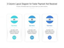 3 Column Layout Diagram For Faster Payment Not Received Infographic Template