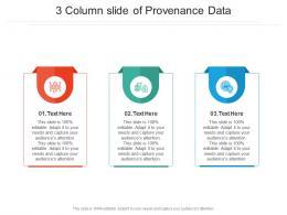 3 Column Slide Of Provenance Data Infographic Template