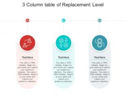 3 Column Table Of Replacement Level Infographic Template
