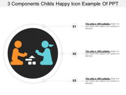 3 Components Childs Happy Icon Example Of Ppt