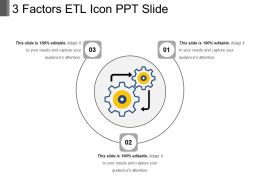 3 Factors Etl Icon Ppt Slide