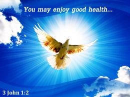 3 John 1 2 You May Enjoy Good Health Powerpoint Church Sermon