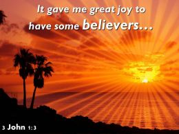 3 John 1 3 Great Joy To Have Some Believers Powerpoint Church Sermon