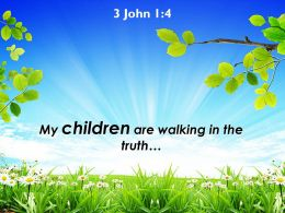 3 John 1 4 My Children Are Walking In The Powerpoint Church Sermon